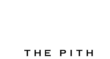 THE PITH